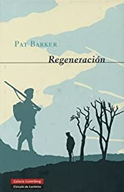 Regeneración by Pat Barker