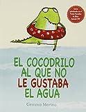 Cover art for El cocodrilo al que no le gustaba el agua