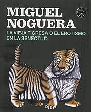 La vieja tigresa o el erotismo en la…