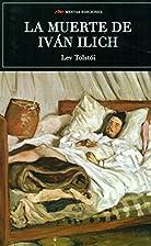 La muerte de Iván Ilich by Lev Tolstoi