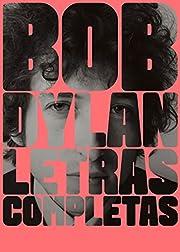 Letras completas, 1962-2012 af Bob Dylan
