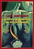 El voto femenino y yo : mi pecado mortal / Clara Campoamor ; prólogo de Blanca Estrella Ruiz Ungo