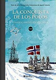 La conquista de los polos : Nansen, Admunsen…