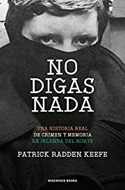 No digas nada / Say Nothing: A True Story of…