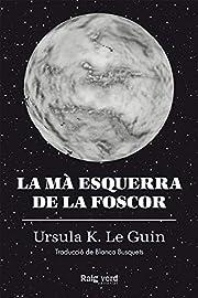 La mà esquerra de la foscor door Ursula K.…