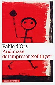 Andanzas del impresor Zollinger (Narrativa)…