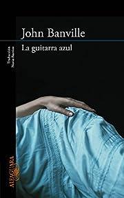 La guitarra azul por John Banville