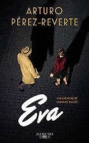 Eva – tekijä: Arturo Pérez-Reverte