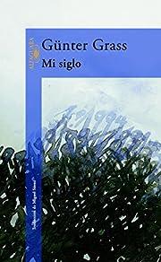 Mi siglo por Günter Grass