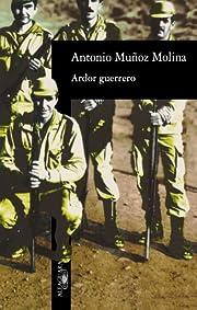 Ardor Guerrero por Antonio Muñoz-Molina