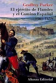 El Ejercito De Flandes y el Camino Espanol,…