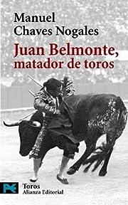 Juan Belmonte, Matador De Toros de Manuel…