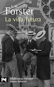 La vida futura / The Life to Come…