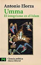 Umma, el integrismo en el islam by Antonio…