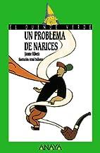 Un problema de narices by Jaume Ribera