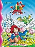 Kika Superbruja y el reino mágico / Lilli…