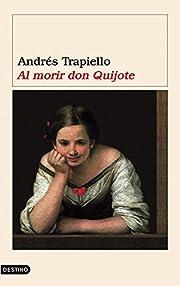 Al Morir Don Quijote (Spanish Edition) door…