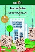 Los perfectos by Rodrigo Muñoz Avia