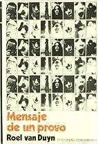 Mensaje De Un Provo by Roel van Duyn