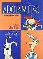 Adormits! by Lluis Rius Alcaraz