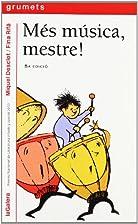 Més música, mestre! by Miquel…