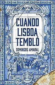 Cuando Lisboa tembló / When Lisbon Shook…