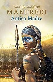 Antica Madre (Novela histórica) av Valerio…