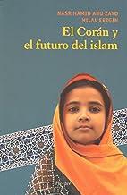 El Coran y el futuro del Islam / Koran and…