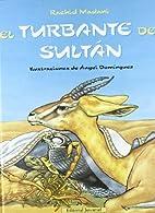 Turbante del Sultan, El by Rachid Madani