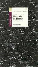 El cazador de estrellas by Ricardo Gómez…