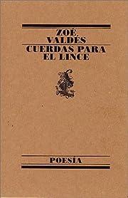 Cuerdas para el lince de Zoé Valdés