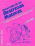 Desarrollo de Las destrezas Motoras : Juegos de Psicomotricidad de 18 Meses a 5 Años / Jodene Lynn Smith ; Traducción Pablo Manzano Bernárdez.