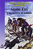 Stone Fox y la carrera de trineos/Stone Fox and the Sled Race (Cuatro Vientos, 113) (Spanish Edition), Gardiner, John Reynolds; Wering Millet, Ana Cristina