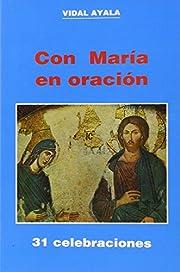 Con María en oración : 31 celebraciones de…