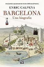 Barcelona, una biografia by Enric Calpena