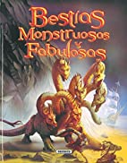 Bestias monstruosas y fabulosas by…