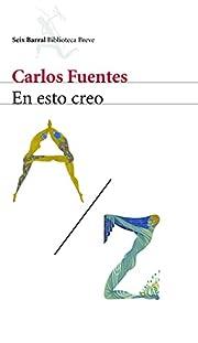 En esto creo door Carlos Fuentes