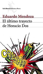 El último trayecto de Horacio Dos (Spanish…