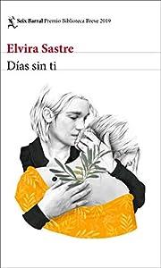 Días sin ti av Elvira Sastre