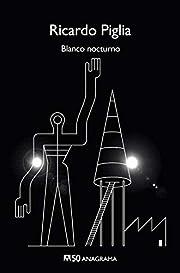 Blanco nocturno de Ricardo Piglia