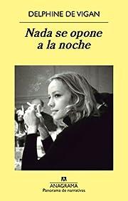 Nada se opone a la noche by Delphine de…