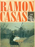 RAMON CASAS by Jose Maria Faerna…