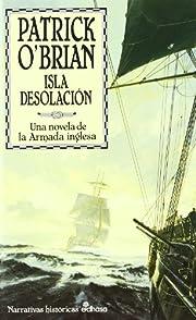 Isla Desolación : una novela de la Armada…