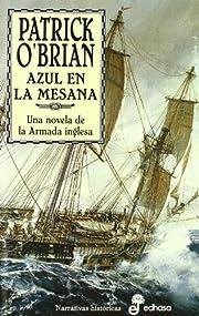 Azul En La Mesana (Aubrey/Maturin, #20) de…