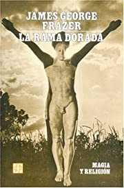 La rama dorada : magia y religión (Spanish…