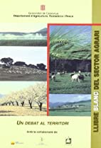 Llibre blanc del sector agrari: Un debat al…