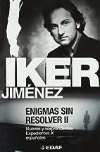Enigmás sin reolver II by Iker Jimenez