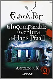 La Incomparable Aventura De Hans Pfaall/ the…