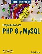 Programacion con PHP 6 y MySQL/ Programming…