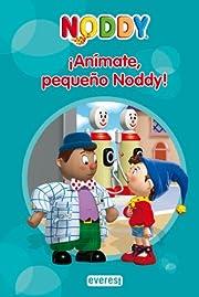 ¡Anímate pequeño Noddy!